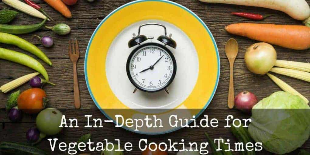 Vegetable Cooking Times Featured Image 1020x510