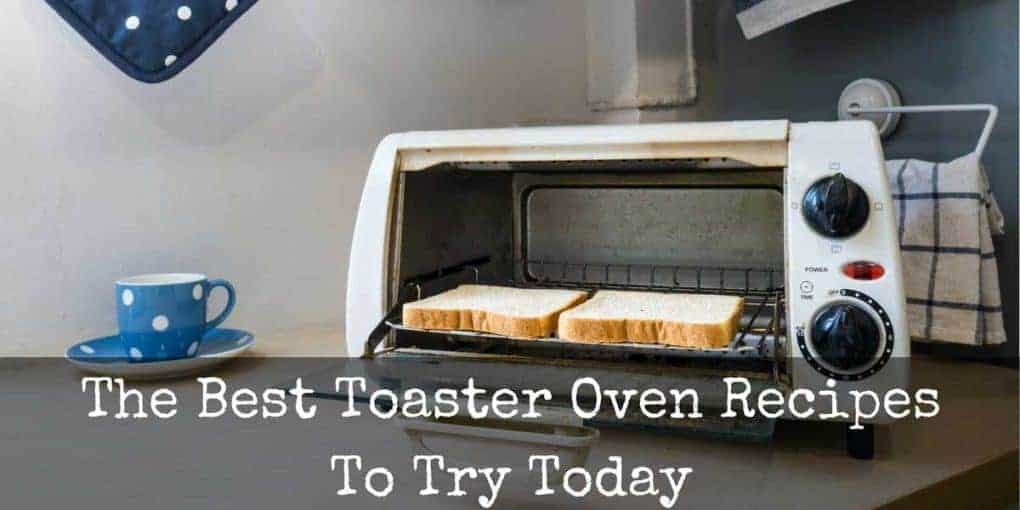 Toaster Oven Recipes Featured Image 1020x510