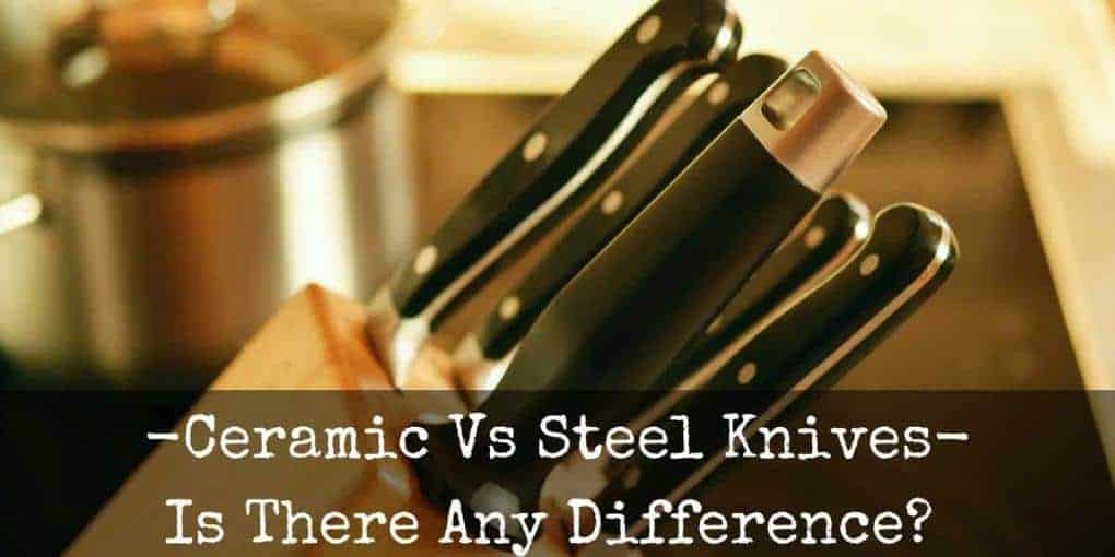 Ceramic Vs Steel Knives 1020x510