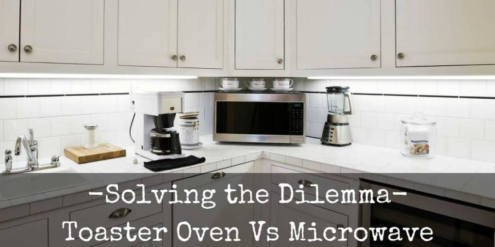 Toaster Oven Vs Microwave What S