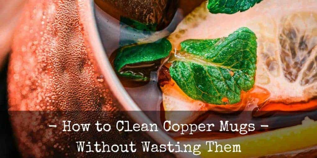 How To Clean Copper Mugs 1020x510