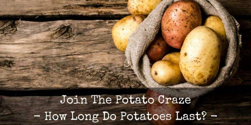 How Long Do Potatoes Last 1020x510