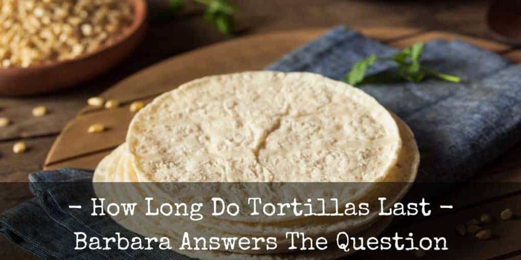 How Long Do Tortillas Last 1020x510