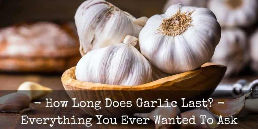 How Long Does Garlic Last 1020x510
