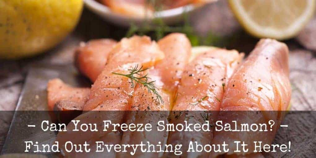 Can You Freeze Smoked Salmon 1020x510