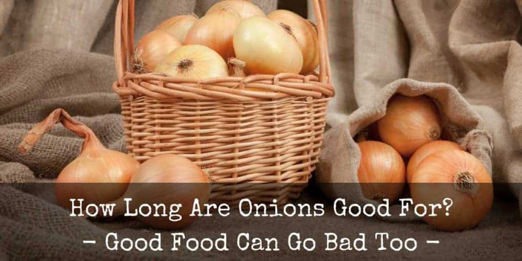 How Long Are Onions Good For 1020x510