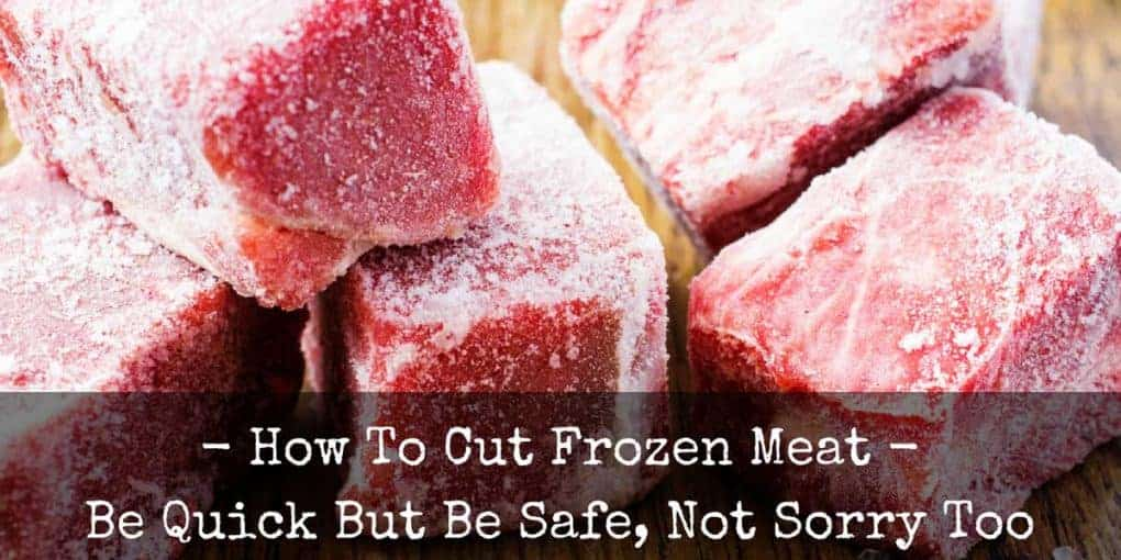 How To Cut Frozen Meat 1020x510