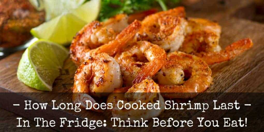 How Long Does Cooked Shrimp Last In The Fridge 1020x510
