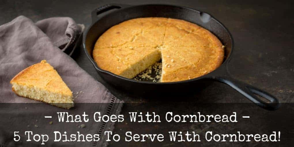 What Goes With Cornbread 1020x510