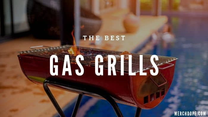 Best Gas Grill