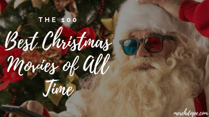 The 100 Best Christmas Movies of All Time - 2018