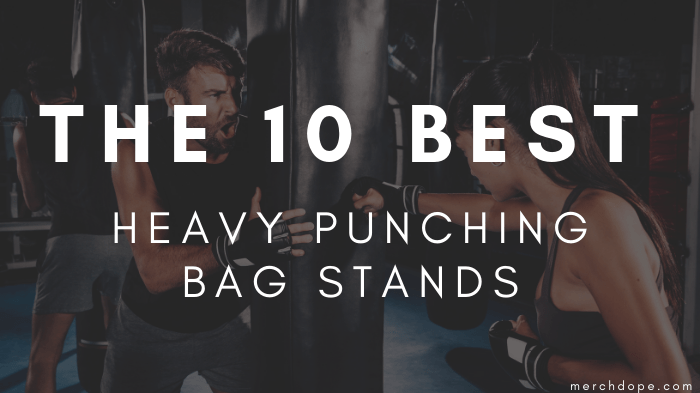 The 10 Best Heavy Punching Bag Stands in 2019 - MerchDope