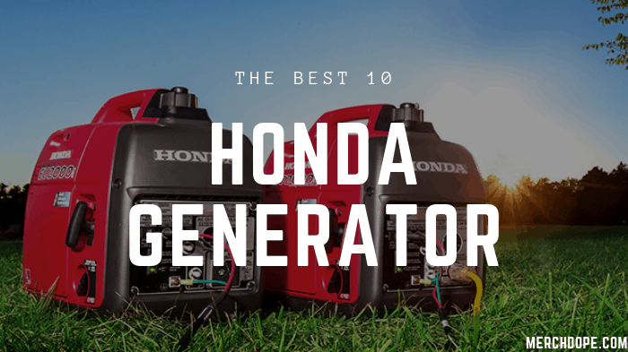 The Best 10 Honda Generators in 2019 - MerchDope