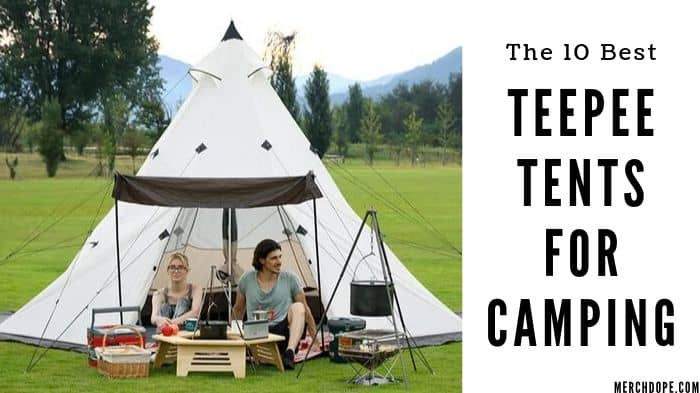 best website afcd6 3666a The 10 Best Teepee Tents For Camping 2019 - MerchDope