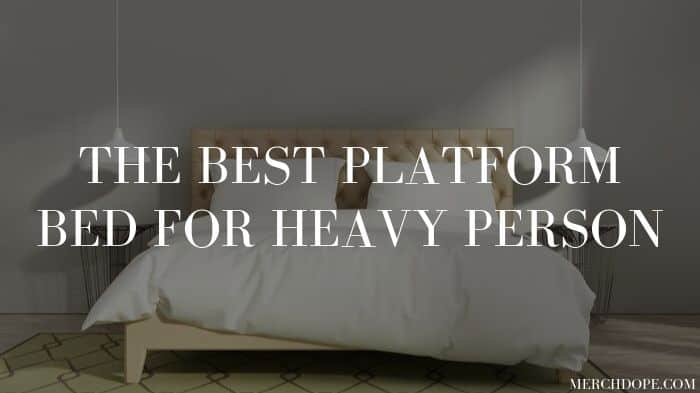Bed For Heavy Person