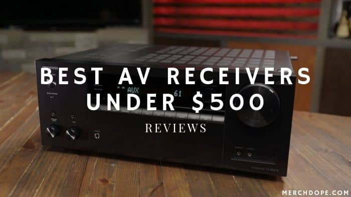 Best Av Receivers Under 500