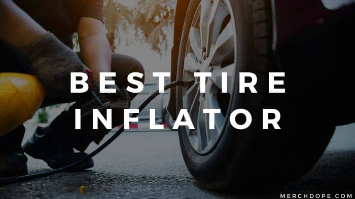 Best Tire Inflator
