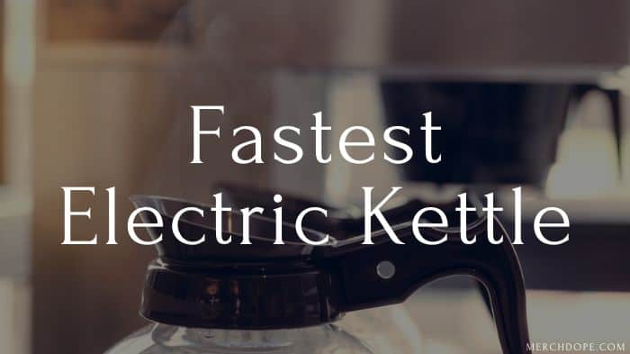 Fastest Electric Kettle
