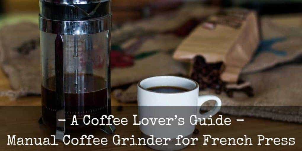 Best Coffee Grinder For French Press 1020x510