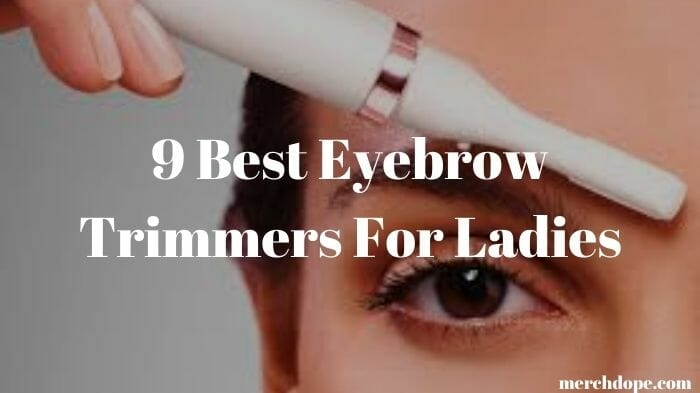 Best Eyebrow Trimmer For Ladies