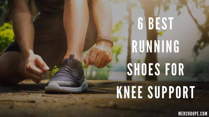 Best Running Shoes For Knee Support