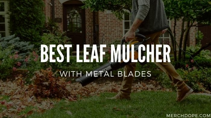Leaf Mulcher With Metal Blades