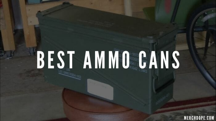 Best Ammo Can