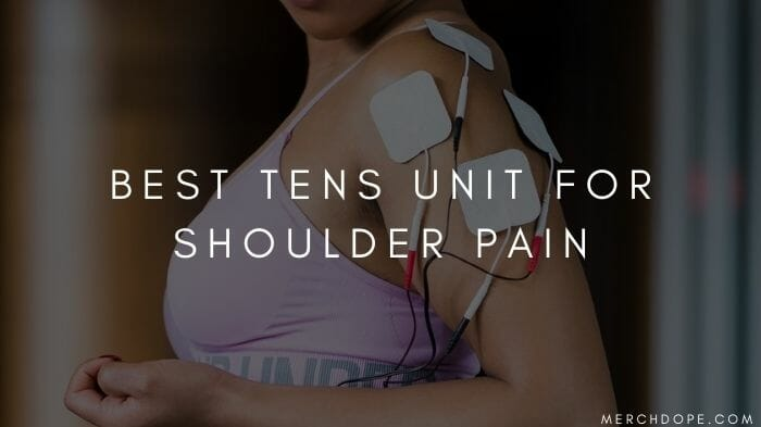 Best Tens Unit For Shoulder Pain