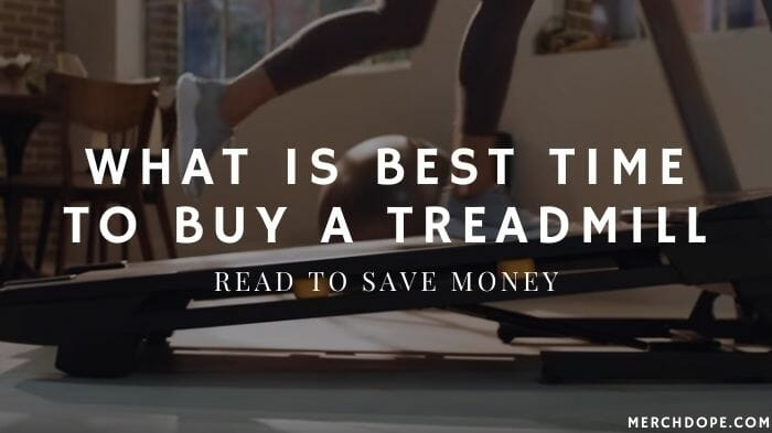 Best Time To Buy A Treadmill