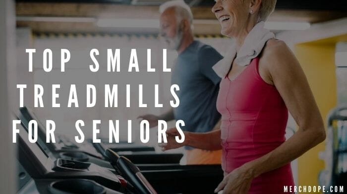 Small Treadmills For Seniors