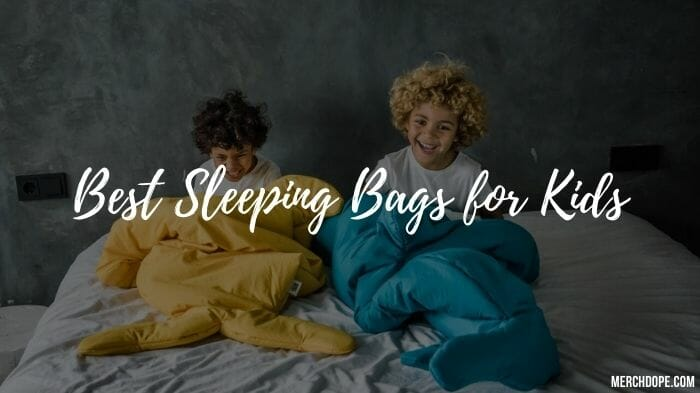 Best Kids Sleeping Bags