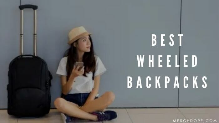 Best Wheeled Backpack
