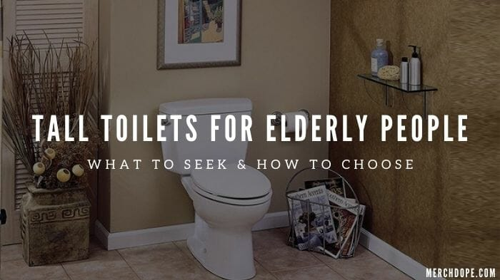 Tall Toilets For Elderly
