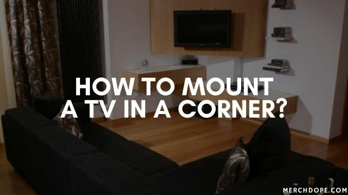 how to mount a tv in a corner
