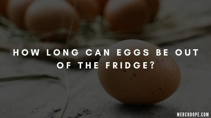 how long can eggs sit out