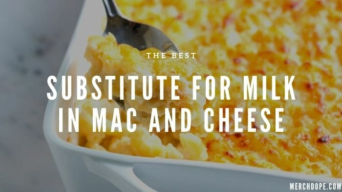 substitute for milk in mac and cheese